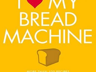 I Love My Bread Machine - Review