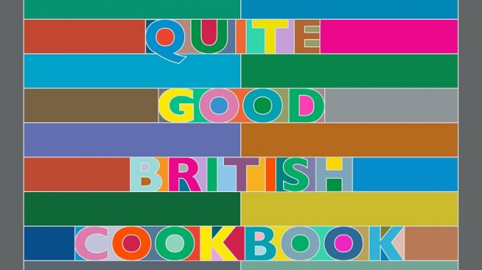 The Really Quite Good British Cookbook - Review